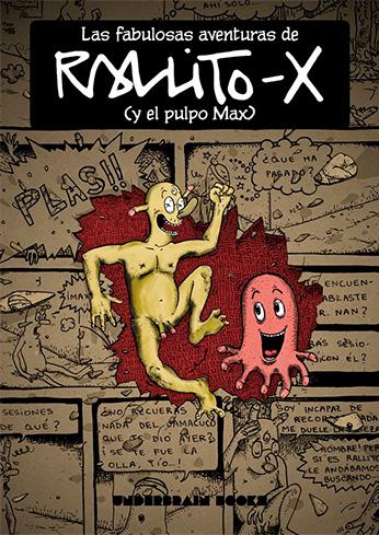 portada del cómic Las fabulosas aventuras de Rallito-x (y el pulpo Max)