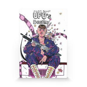 Ufo's destiny de Marti Raset