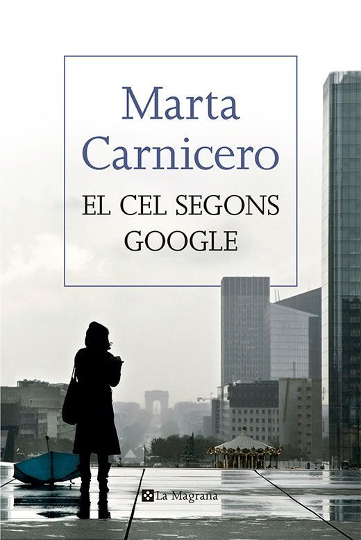El cel segons Google de Marta Carnicero