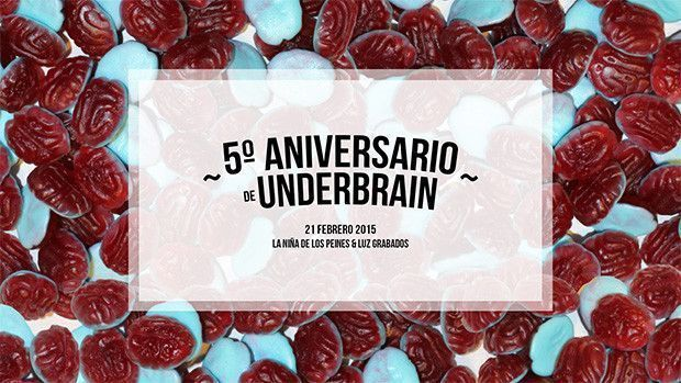 Crónica: 5º aniversario de Underbrain