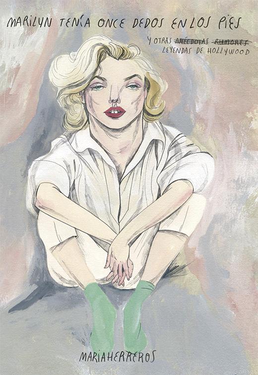 Marilyn tenía once dedos en los pies y otras leyendas de Hollywood